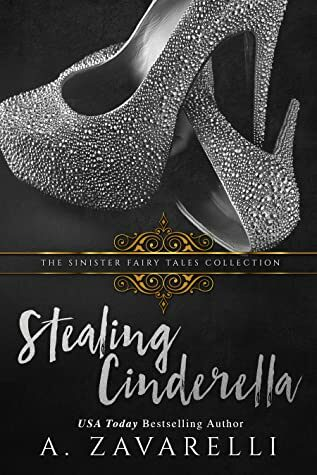 Review: Stealing Cinderella (Sinister Fairy Tales) by A. Zavarelli