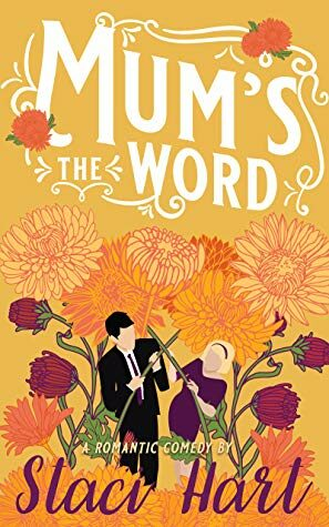Review: Mum's the Word by Staci Hart
