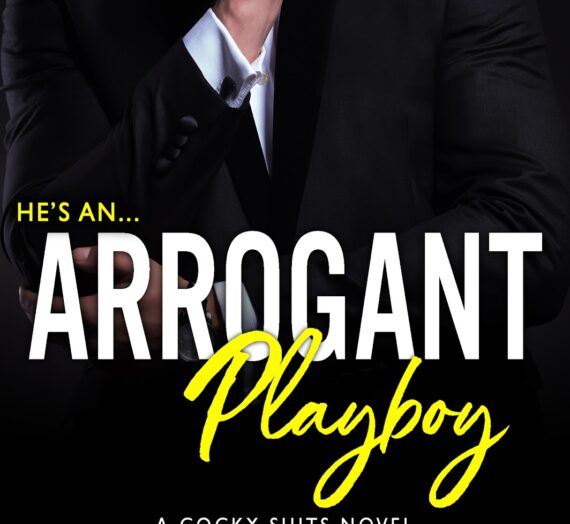 OUT TODAY! ARROGANT PLAYBOY by Sloane Howell & Alex Wolf