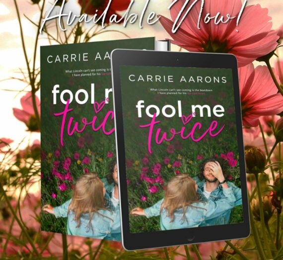FOOL ME TWICE by Carrie Aarons: Live today on all platforms.