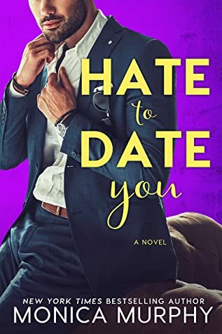 Review: Hate to Date You (Dating # 4) by Monica Murphy