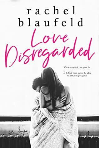 Love Disregarded by Rachel Blaufeld