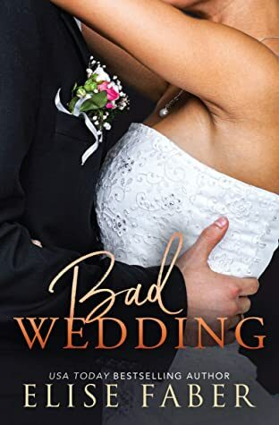 Review: Bad Wedding by Elise Faber
