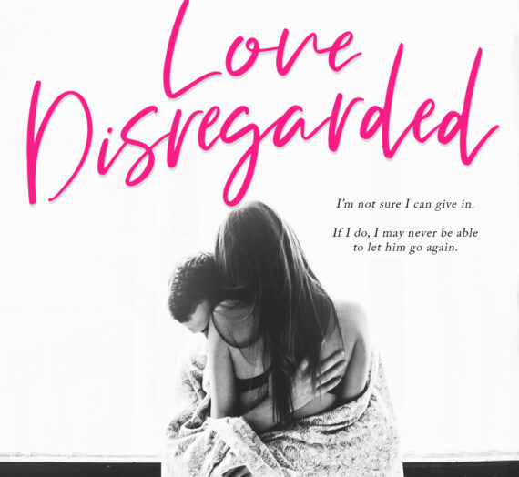 OUT TODAY! LOVE DISREGARDED