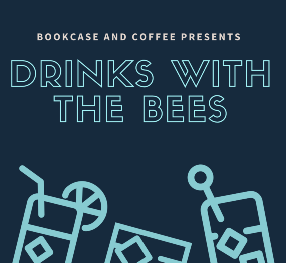 Drinks with the Bee's Episode 8