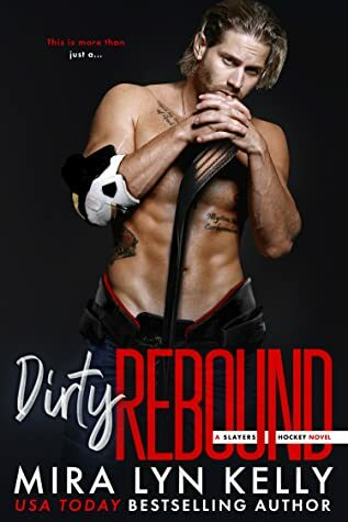Dirty Rebound by Mira Lyn Kelly