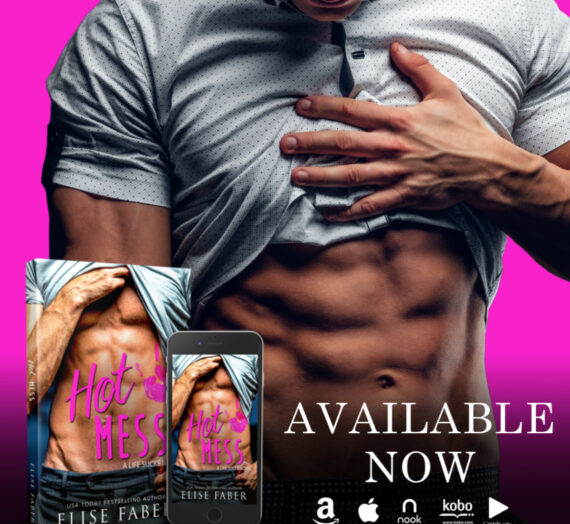 Hot Mess by Elise Faber out Today!