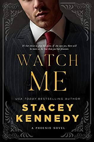 Watch Me by Stacey Kennedy Out today!