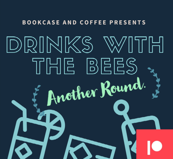 Drinks with the Bees: the Second Round Podcast.