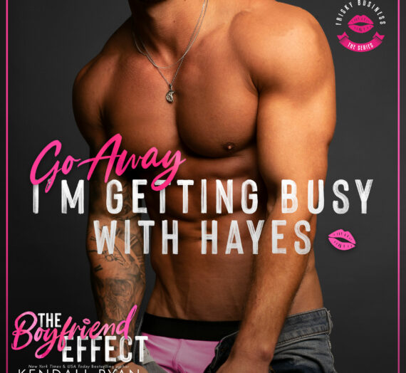Boyfriend Effect by Kendall Ryan