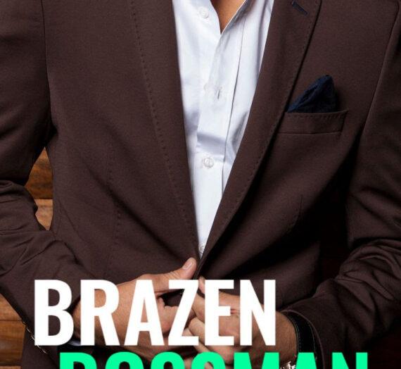Brazen Bossman Out today!