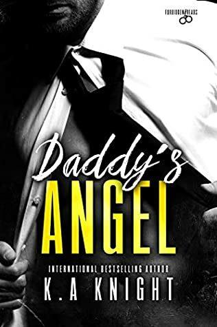 Daddy's Angel by K.A. Knight