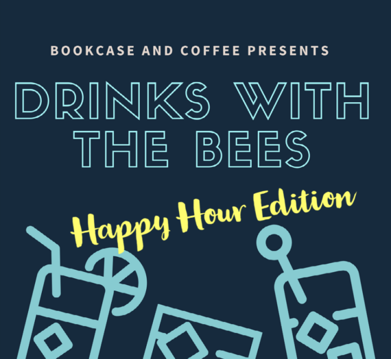 Drinks with the Bees Happy Hour