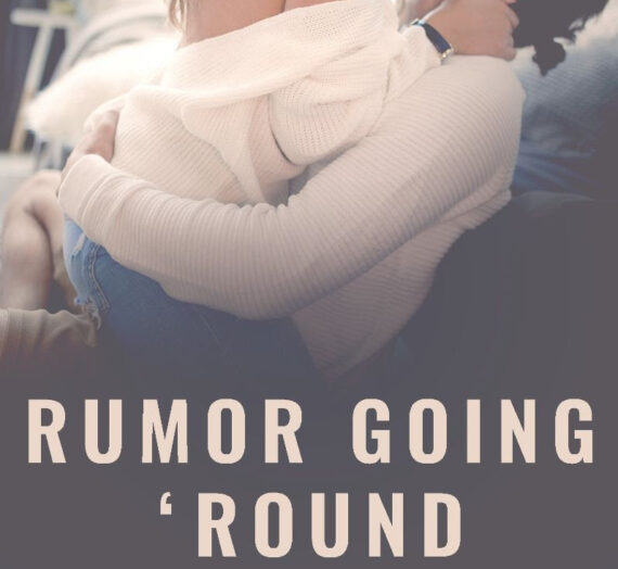 Rumor Going 'Round By Samantha Lind coming soon.