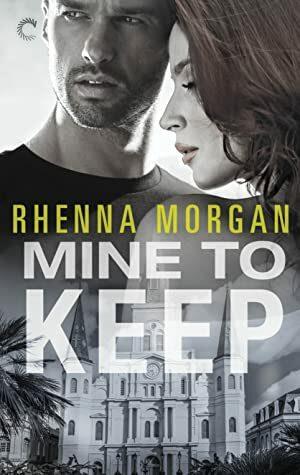 Mine to Keep by Rhenna Morgan