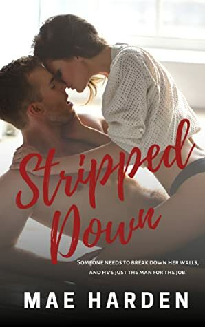 Review: Stripped Down by Mae Harden