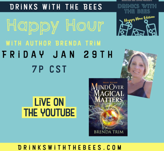 Drinks with the Bees Happy Hour Edition with Author Brenda Trim