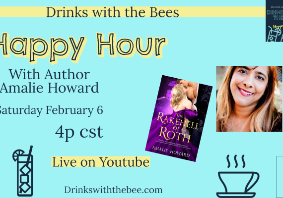 Drinks with the Bees Happy Hour Edition with Author Amalie Howard