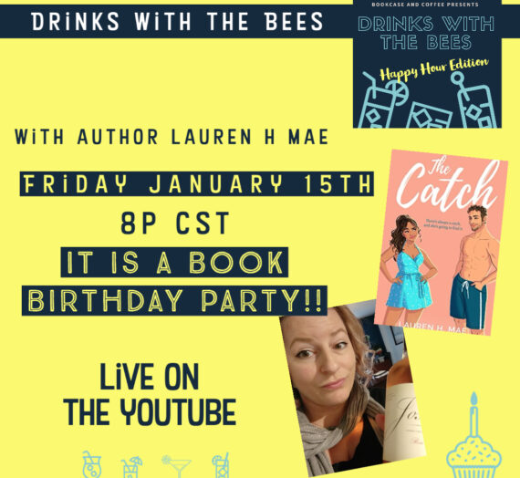 Drinks with the Bees Happy Hour Edition with Author Lauren H Mae