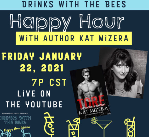 Drinks with the Bees Happy Hour Edition with Author Kat Mizera