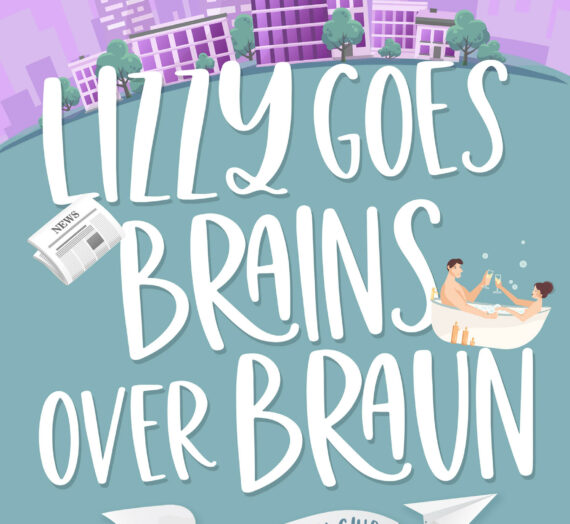 Review: Lizzy Goes Brain Over Braun