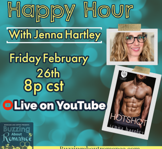Buzzing about Romance Happy Hour with Jenna Hartley