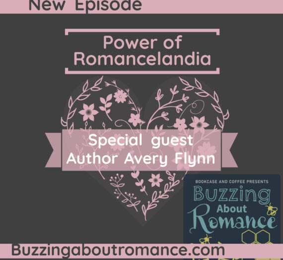 Buzzing about Romance Episode 34: Power of Romancelandia