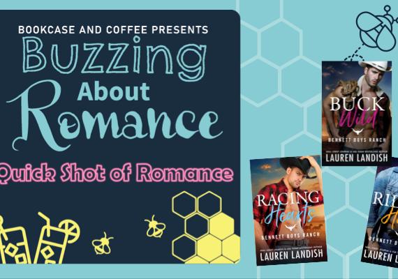 Quick Shot of Romance: The Bennett Boys Ranch Series by Lauren Landish