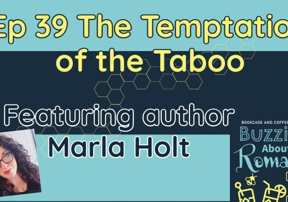 Ep 39 The Temptation of the Taboo with Marla Holt