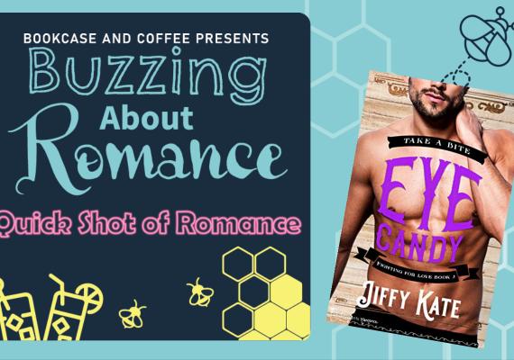 Quick Shot of Romance:  Eye Candy by Jiffy Kate