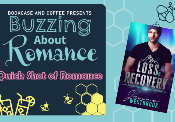 Quick Shot of Romance: Loss Recovery by Jemma Westbrook
