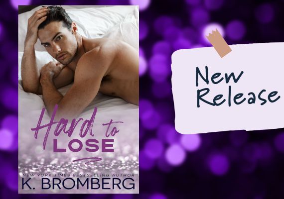 Hard to Lose by K. Bromberg
