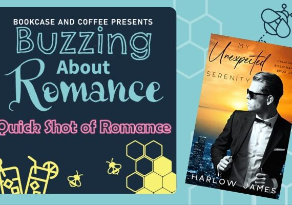 Quick Shot of Romance: My Unexpected Serenity by Harlow James