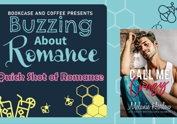 Quick Shot of Romance Call Me Crazy by Melanie Harlow