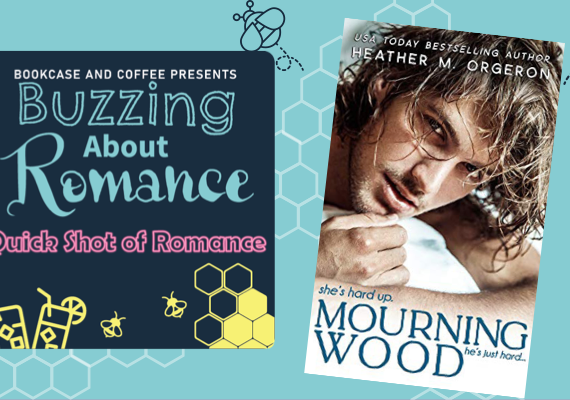 Quick Shot of Romance: Mourning Wood by Heather Orgeron