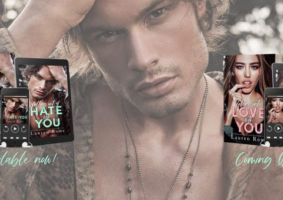 FALLING OUT OF HATE WITH YOU (Hate-Love Duet #1) by Lauren Rowe