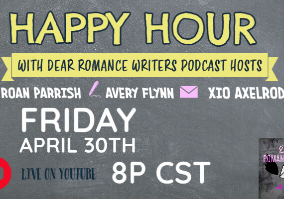 Happy Hour Podcast Cross Over with the host of Dear Romance Writers Podcast