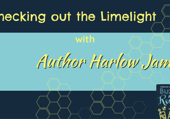 Ep 43: Checking out the limelight with author Harlow James.