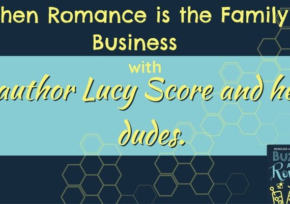 Ep 44: When Romance is the Family Business with author Lucy Score and her dudes.