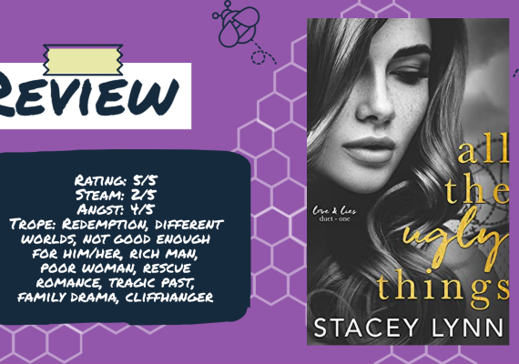 All the Ugly Things: Love & Lies Duet-Book one by Stacey Lynn