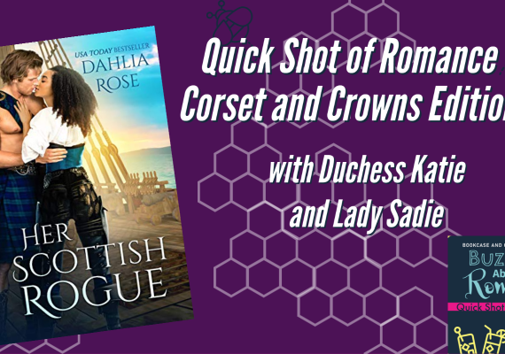 Quick Shot of Romance: Her Scottish Rogue by Dahlia Rose