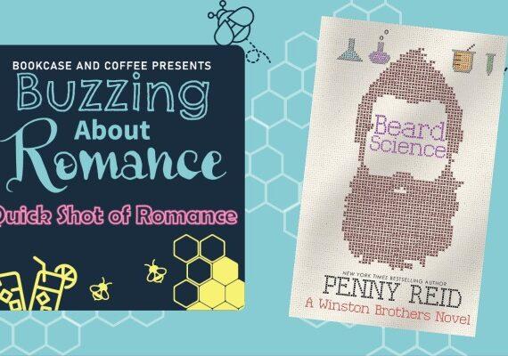 Quick Shot of Romance: Beard Science by Penny Reid.