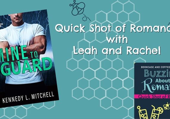 Quick Shot of Romance: Mine to Guard by Kennedy Mitchell