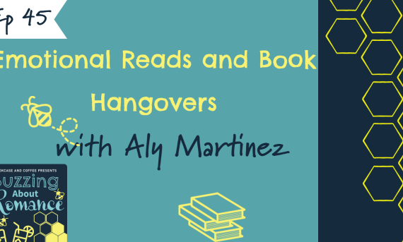 Ep 45: Coping with a Book Hangover with author Aly Martinez