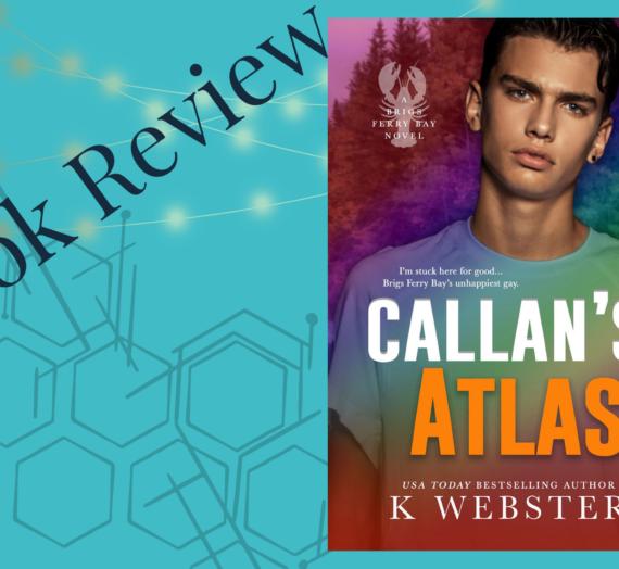 Callan's Atlas | Brigs Ferry Bay Series book #3 | K Webster
