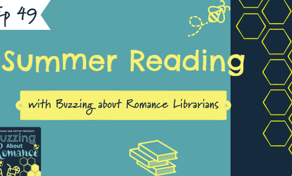 Ep 49: Catch the Buzz with the Buzzing about Romance Librarians