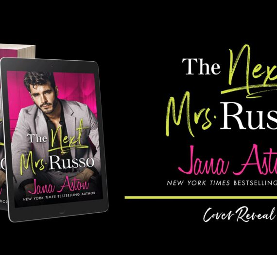Cover Reveal: THE NEXT MRS. RUSSO by Jana Aston