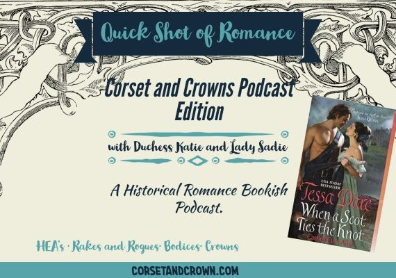 Quick Shot of Romance Corset and Crown Edition:   When a Scot Ties the Knot by Tessa Dare