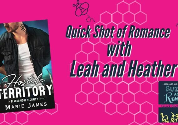 Quick Shot of Romance: Hostile Territory by Marie James