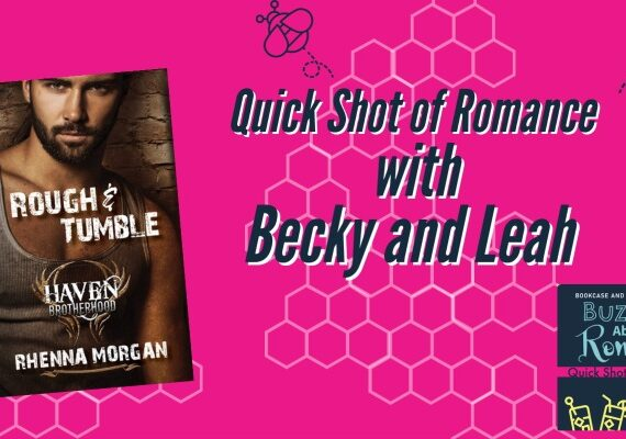 Quick Shot of Romance: Rough & Tumble by Rhenna Morgan